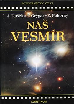 J.Dušek J.Grygar Z.Pokorný - Náš vesmír