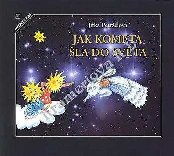 Jak kometa šla do světa - Jitka Petrželová