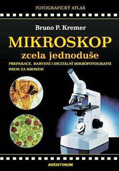 Kniha Mikroskop zcela jednoduše - Kremer, Bruno P.