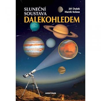 J.Dušek, M Kolasa - Sluneční soustava dalekohledem
